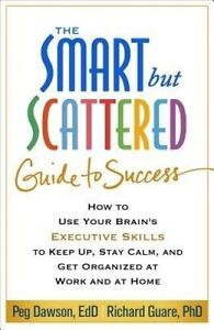 Smart-but-Scattered-Guide-to-Success-How-to-Use-Your-Brain-039-s-Executive-Skil