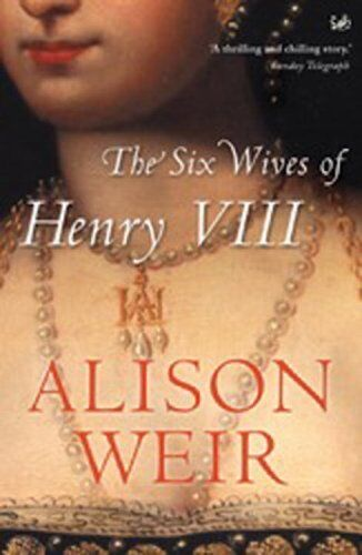 The Six Wives Of Henry VIII,Alison Weir- 9780712673846