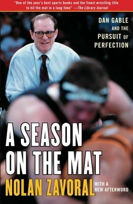 2c3dc1669e9 A Season on the Mat  Dan Gable and the Pursuit of Perfection by Zavoral