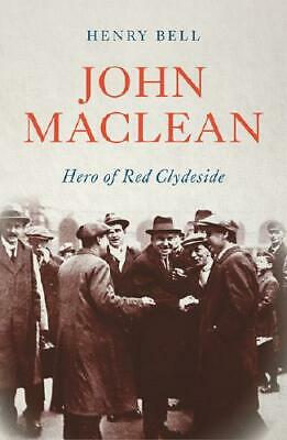 John Maclean by Henry Bell (author)