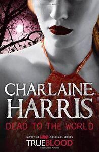 Dead To The World: A True Blood Novel: 4,Charlaine Harris