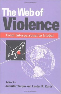 The Web Of Violence  From Interpersonal To Global