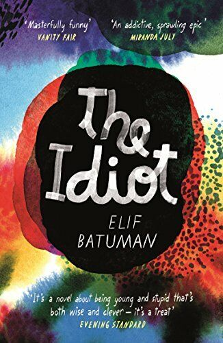 The Idiot By Batuman, Elif Book The Fast Free Shipping
