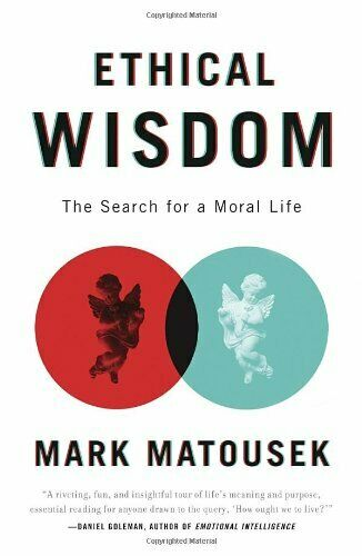 Ethical Wisdom  The Search For A Moral Life