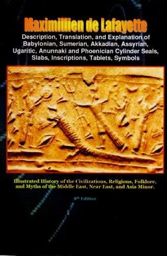 Translation Babylon Sumer Akkadia Assyria Phoenicia Anunnaki Seals Symbols Texts