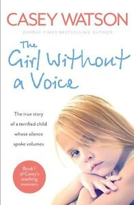 The Girl Without a Voice (Casey's Teaching Memoirs),Casey Watson