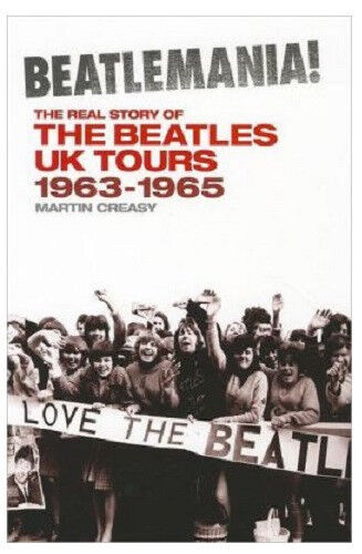 Beatlemania! The Real Story of The Beatles UK Tours Paper Back Book 978184609762