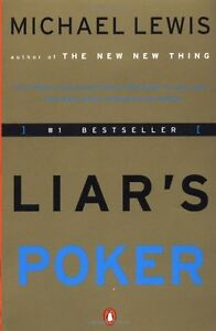 Liars Poker: Rising Through the Wreckage on Wall Street by Michael Lewis