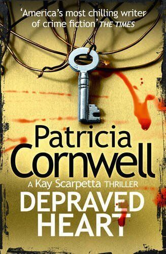 Depraved Heart (Kay Scarpetta 23) By Patricia Cornwell