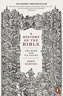 History of the Bible, A: The Book and Its Faiths | Dr John Barton