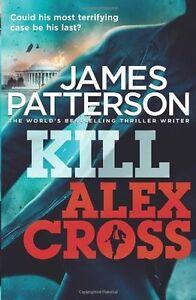 JAMES PATTERSON __ KILL ALEX CROSS ___ BRAND NEW ___ FREEPOST UK