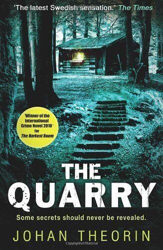 The Quarry: Oland Quartet series 3,Johan Theorin