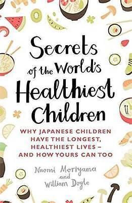 Secrets of the World's Healthiest Children: Why Japanese Children Have the Longe