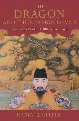 Very Good, The Dragon and the Foreign Devils: China and the World, 1100 BC to th