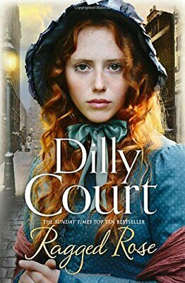 Ragged Rose: A heartwarming historical saga from the No.1 best... by Dilly Court