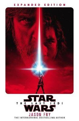 The Last Jedi: Expanded Edition (Star Wars) by Fry, Jason