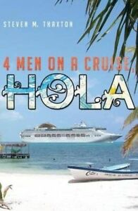 Four-Men-on-Cruise-Hola-More-Tales-Bootsie-Morningside-by-Thaxton-Dr-Steven-M