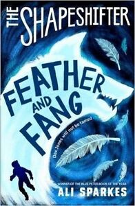 Sparkes, Ali-Shapeshifter: Feather And Fang  BOOK NEW