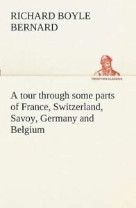 A tour through some parts France Switzerland Savoy Germany Belgium 9783849151393