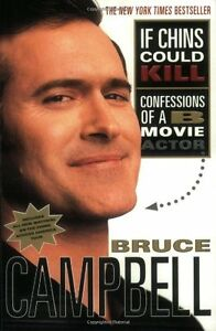 Bruce Campbell-If Chins Could Kill-very good/ soft cover + bonus