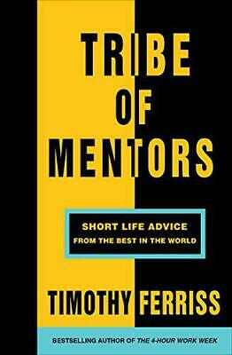 Tribe of Mentors: Short Life Advice from the Best in the World by Ferriss, (Best Careers In New York)