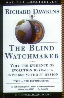 The Blind Watchmaker  Why The Evidence Of Evolution Reveals A Universe Without D