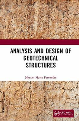 Analysis and Design of Geotechnical Structures, Fernandes 9780367026639 New..