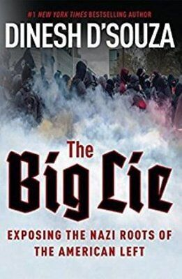 Big Lie Exposing Nazi Roots American Left Hardcover New Dinesh D Souza 2017 Fast