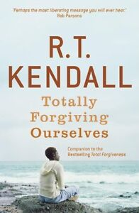 Totally Forgiving Ourselves By R.T. Kendall. 9780340943649