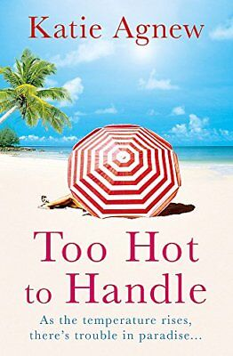 (Good)-Too Hot to Handle (Paperback)-Agnew, Katie-1409121593