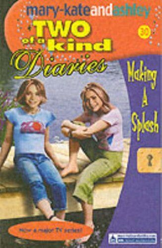 Two Of A Kind Diaries (30) - Making a Splash By  Mary-Kate Olsen, Ashley Olsen