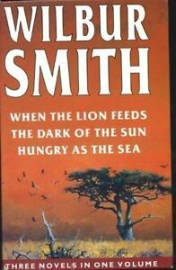Wilbur Smith Omnibus: When the Lion Feeds, The Dark of the Sun, and, Hungry as
