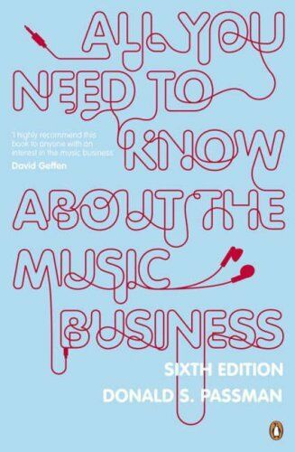 All You Need to Know About the Music Business,Donald S Passman