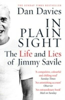 IN PLAIN SIGHT / THE LIFE AND LIES OF JIMMY SAVILLE / DAN DAVIES 9781782067467