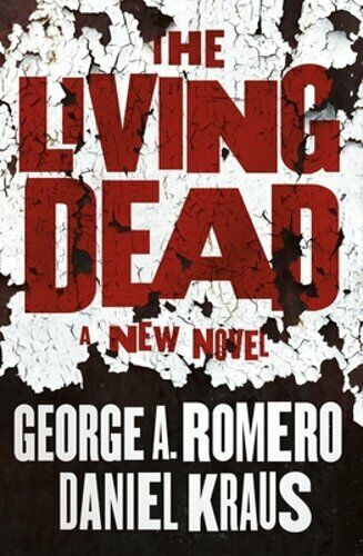 The Living Dead By George A Romero: New