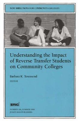 Understanding the Impact of Reverse Transfer Students on Community Colleges: -