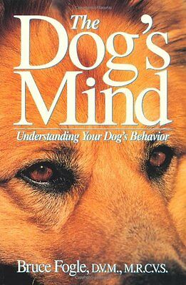 The Dogs Mind: Understanding Your Dogs Behavior (Howell reference books) by Br