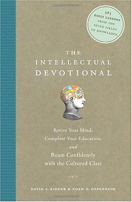 The Intellectual Devotional: Revive Your Mind, Complete Your Education, and Roam