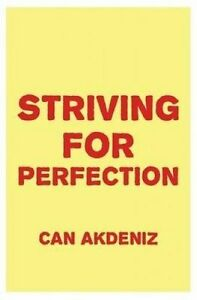 Striving for Perfection: And How It Effects Our Lives by Akdeniz, Can -Paperback
