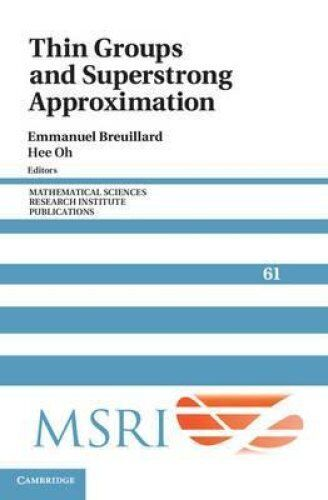 Thin Groups and Superstrong Approximation by Hee Oh 9781107036857