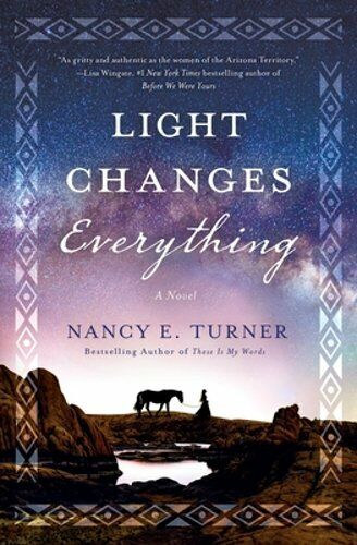 Light Changes Everything By Nancy E Turner: New