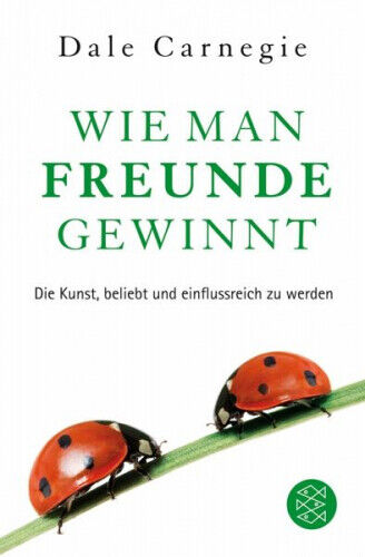 Wie man Freunde gewinnt|Dale Carnegie|Broschiertes Buch|Deutsch