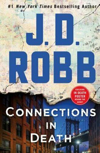 Connections In Death: An Eve Dallas Novel (in Death, Book 48) By J D Robb: Used