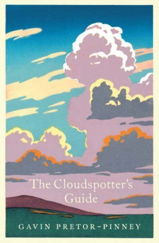 The Cloudspotter's Guide,Gavin Pretor-Pinney- 9780340895894