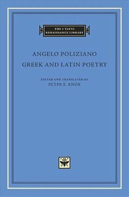 Greek and Latin Poetry by Angelo Poliziano 9780674984578 | Brand New