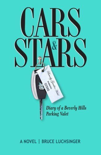 Cars And Stars: Diary Of A Beverly Hills Parking V