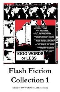 1,000 Words or Less: Flash Fiction Collection 1 by Editor 1000 Words or Less