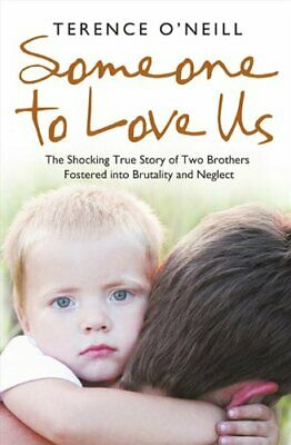 SOMEONE TO LOVE US by O'Neill, Terence Paperback Book The Cheap Fast Free Post