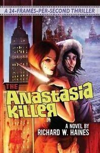The Anastasia Killer by Haines, Richard W. -Paperback
