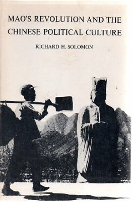 Mao's Revolution and the Chinese Political Culture Solomon, Richard